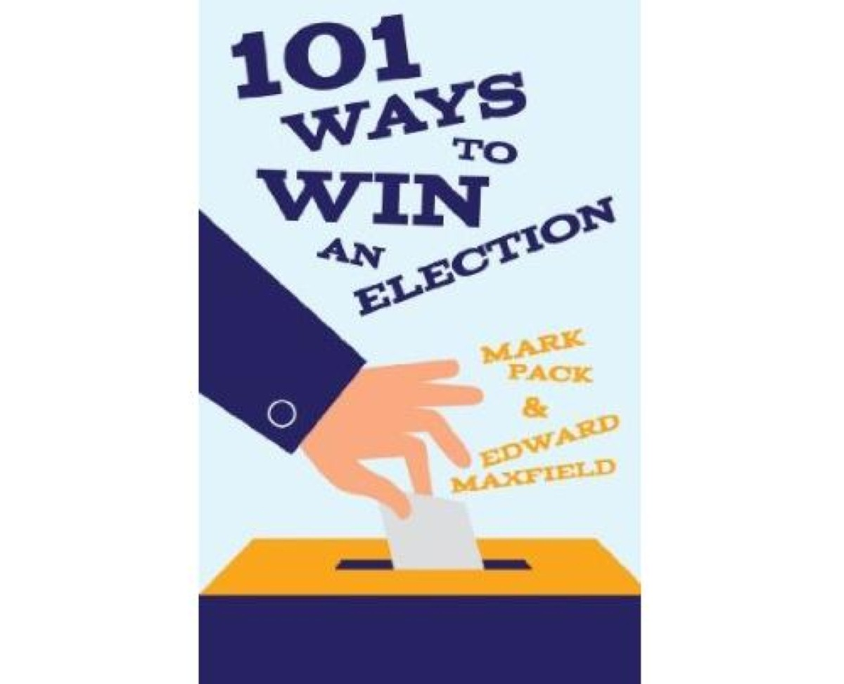 101 Ways To Win An Election, by Mark Pack and Edward Maxfield