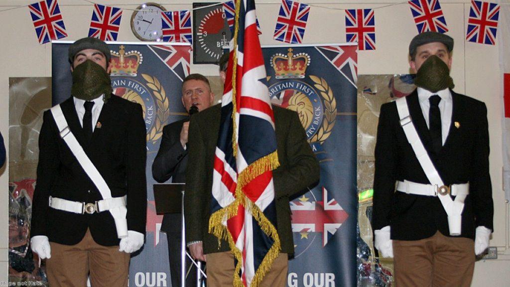 Britain First: A paramilitary organisation.