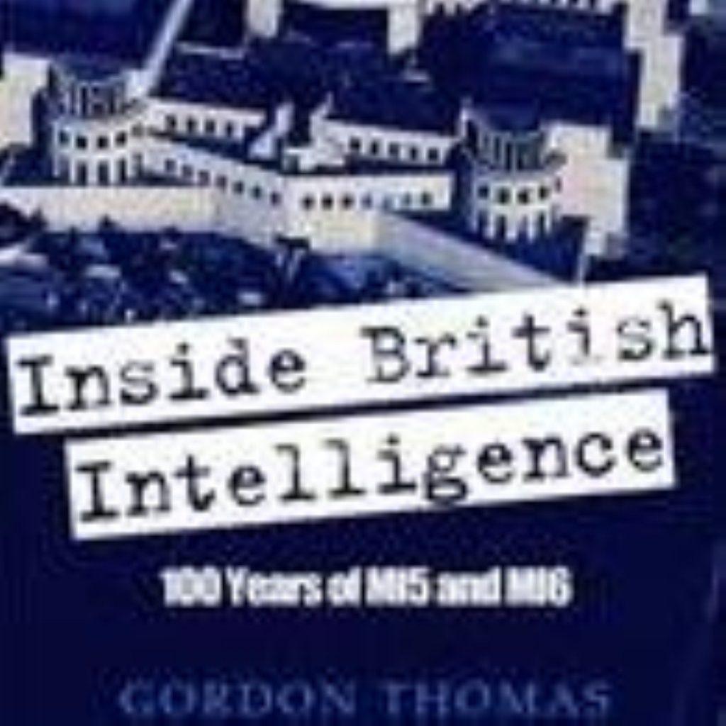 Inside British Intelligence: 100 Years of MI5 and MI6  by Gordon Thomas